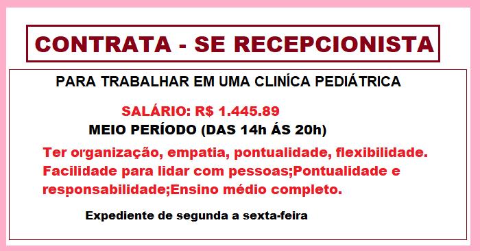Clinica Pediátrica contrata Recepcionista – Trabalhar Meio período. Salário: R$ 1.445.89